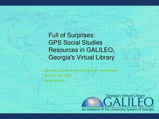 Full of Surprises:  GPS Social Studies Resources in GALILEO, Georgias Virtual Library