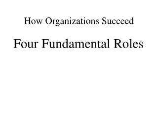 How Organizations Succeed