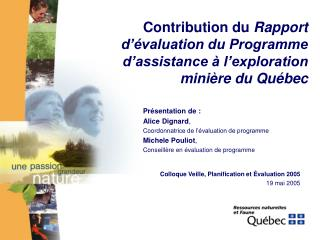 Contribution du  Rapport d��valuation du Programme d�assistance � l�exploration mini�re du Qu�bec