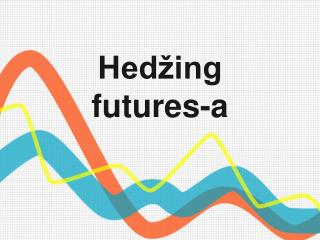 Hed�ing  futures-a