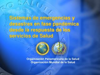 Organización Panamericana de la Salud Organización Mundial de la Salud