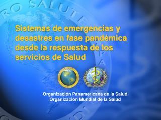 Organizaci�n Panamericana de la Salud Organizaci�n Mundial de la Salud