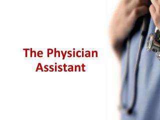 The Physician Assistant