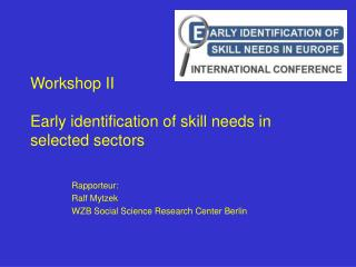 Workshop II Early identification of skill needs in selected sectors