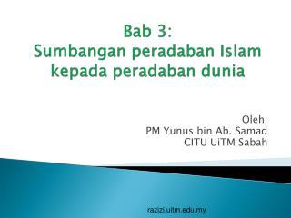 Bab  3:  Sumbangan peradaban  Islam  kepada peradaban dunia