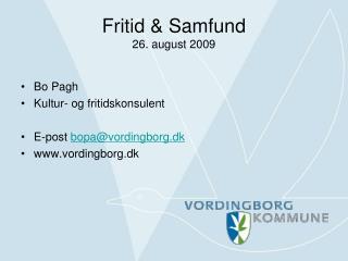 Fritid & Samfund 26. august 2009