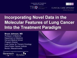 Incorporating Novel Data in the Molecular Features of Lung Cancer Into the Treatment Paradigm