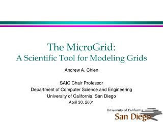 The MicroGrid:  A Scientific Tool for Modeling Grids