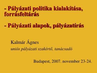 - Pályázati politika kialakítása, forrásfeltárás - Pályázati alapok, pályázatírás