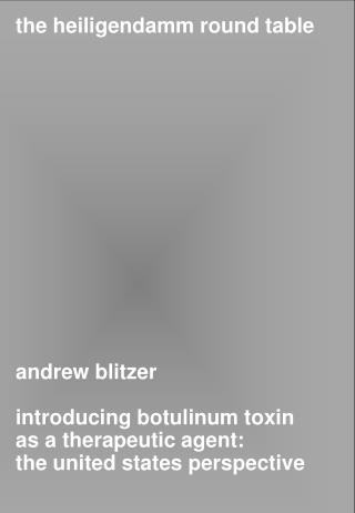 andrew blitzer introducing botulinum toxin as a therapeutic agent: the united states perspective