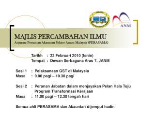 MAJLIS PERCAMBAHAN ILMU Anjuran: Persatuan Akauntan Sektor Awam Malaysia (PERASAMA)
