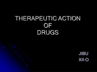 THERAPEUTIC ACTION OF DRUGS