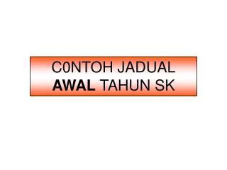 C0NTOH JADUAL AWAL  TAHUN SK