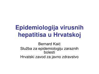 Epidemiologija virusnih hepatitisa u Hrvatskoj
