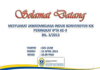 Mesyuarat Jawatankuasa Induk Konvensyen KIK Peringkat IPTA Ke -9  Bil . 3/2013
