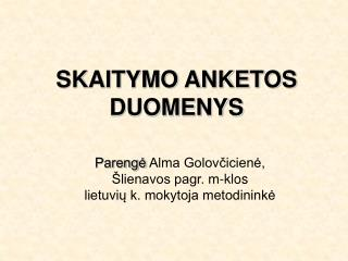 SKAITYMO ANKETOS DUOMENYS