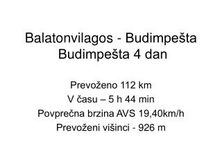 Balatonvilagos - Budimpe�ta  Budimpe�ta 4 dan