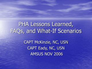 PHA Lessons Learned,  FAQs, and What-If Scenarios