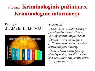7 tema.   Kriminologinis pažinimas. Kriminologinė informacija