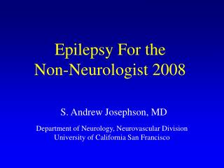 Epilepsy For the  Non-Neurologist 2008