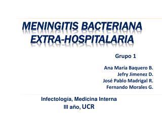 Meningitis  Bacteriana  Extra- hospitalaria