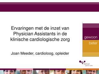 Ervaringen met de inzet van Physician Assistants in de klinische cardiologische zorg