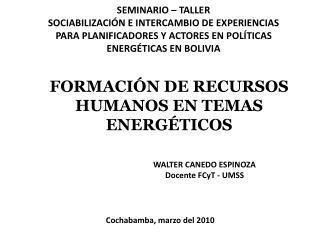 FORMACIÓN DE RECURSOS HUMANOS EN TEMAS ENERGÉTICOS