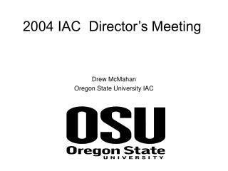 2004 IAC  Director's Meeting
