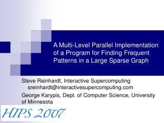 Steve Reinhardt, Interactive Supercomputing     sreinhardt@interactivesupercomputing