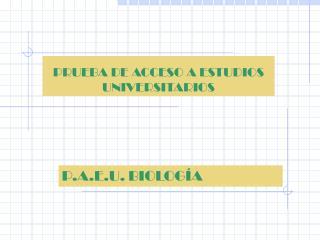 PRUEBA DE ACCESO A ESTUDIOS UNIVERSITARIOS