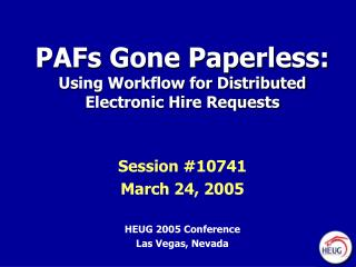 PAFs Gone Paperless: Using Workflow for Distributed Electronic Hire Requests