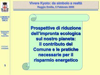 Vivere Kyoto: da simbolo a realtà Reggio Emilia, 5 Febbraio 2005