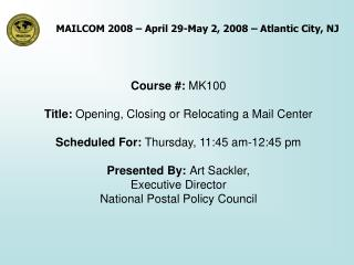 Course #:  MK100 Title:  Opening, Closing or Relocating a Mail Center