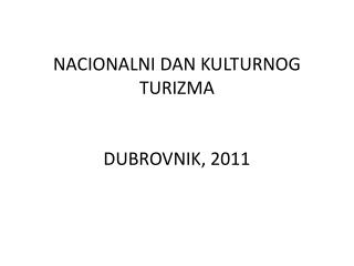 NACIONALNI DAN KULTURNOG TURIZMA DUBROVNIK, 2011