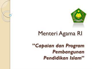 � Capaian dan Program Pembangunan  Pendidikan Islam �