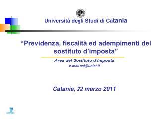 """Università degli Studi di Ca tania """"Previdenza, fiscalità ed adempimenti del sostituto d'imposta"""""""