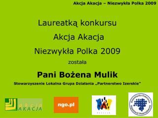 Akcja Akacja � Niezwyk?a Polka 2009