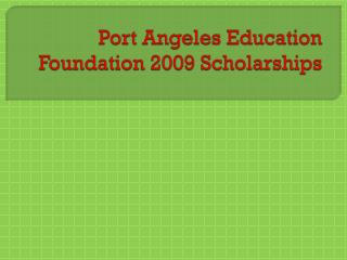 Port Angeles Education Foundation 2009 Scholarships