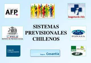 SISTEMAS PREVISIONALES CHILENOS