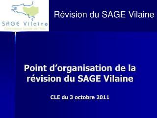 Point d'organisation de la révision du SAGE Vilaine  CLE du 3 octobre 2011