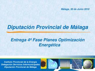 Málaga, 30 de Junio 2010 Diputación Provincial de Málaga