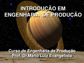 Curso de Engenharia de Produção Prof. Dr.Mário Luiz Evangelista