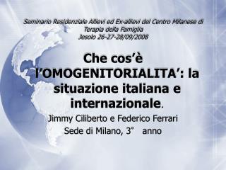 Che cos'è l'OMOGENITORIALITA': la situazione italiana e internazionale .