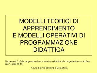 MODELLI TEORICI DI APPRENDIMENTO  E MODELLI OPERATIVI DI PROGRAMMAZIONE DIDATTICA