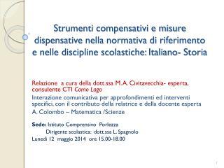 Relazione  a cura della dott.ssa M. A. Civitavecchia- esperta, consulente CTI  Como Lago