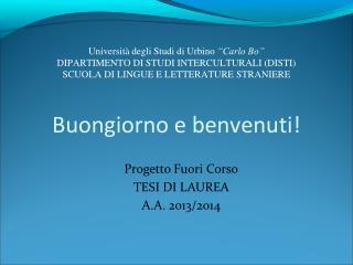 Progetto Fuori Corso TESI DI LAUREA  A.A. 2013/2014