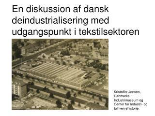 En diskussion af dansk deindustrialisering med udgangspunkt i tekstilsektoren