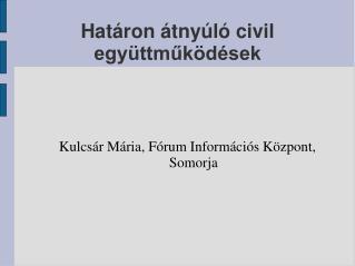 Határon átnyúló civil együttműködések