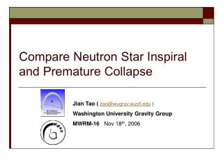 Compare Neutron Star Inspiral and Premature Collapse