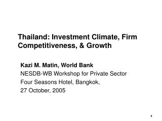 Thailand: Investment Climate, Firm Competitiveness, & Growth